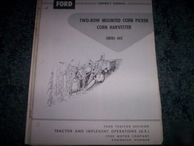 Ford 602 two-row mounted corn picker owner's manual